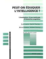 Peut-On Eduquer L'Intelligence?: L'Evaluation D'Une Methode D'Education Cognitive (European University Studies. Series XIII, French Language an)