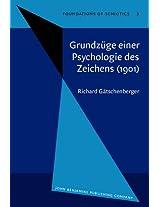 Grundzuge Einer Psychologie Des Zeichens (1901) (Foundations of Semiotics)