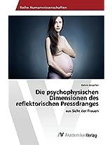 Die Psychophysischen Dimensionen Des Reflektorischen Pressdranges