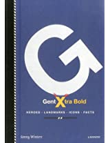 Gent Xtra Bold: Heroes, Contrasts, Icons, Facts