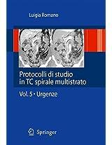 Protocolli di studio in TC spirale multistrato: Volume 5 - Urgenze