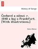 Echov A N MCI R. 1848 a Boj O Frankfurt. [With Illustrations.]