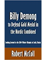 Billy Demong to Defend Gold Medal in the Nordic Combined: Looking forward to the 2014 Winter Olympics in Sochi, Russia [Article]