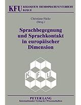 Sprachbegegnung Und Sprachkontakt in Europaischer Dimension (Kolloquium Fremdsprachenunterricht)