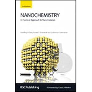 Nanochemistry: A Chemical Approach to Nanomaterials