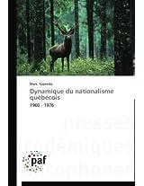 Dynamique Du Nationalisme Quebecois: 1960 - 1976