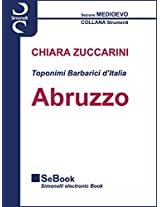Toponimi Barbarici d'Italia - ABRUZZO (Italian Edition)