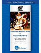 1992 NCAA(r) Division I Women's Basketball National Semi-Final - Southwest Missouri State vs. Western K