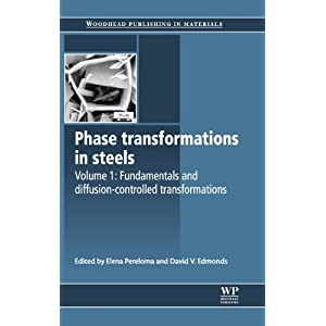 Phase transformations in steels: Volume 1: Fundamentals and diffusion-controlled transformations (Series in Metals and Surface Engineering)