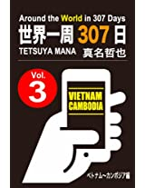 Around the World in 307 Days Vol3:Vietnam / Cambodia