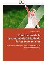Contribution de La Dynamometrie A L''Etude de Forces Segmentaires (Omn.Univ.Europ.)