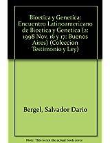 Bioetica y Genetica: Encuentro Latinoamericano de Bioetica y Genetica (2: 1998 Nov. 16 y 17: Buenos Aires) (Coleccion Testimonio y Ley)