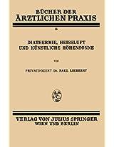 Diathermie, Heissluft und Künstliche Höhensonne: Band 15: Volume 15 (Bücher der ärztlichen Praxis)