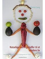 Naturlige N Ringsstoffer Til Et Sundere LIV Bind 1