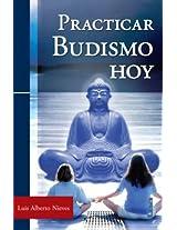 Practicar budismo hoy / Practicing Buddhism Today