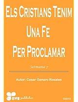 Els Cristians Tenim Una Fe Per Proclamar (Com créixer en la vida cristiana Book 7) (Catalan Edition)