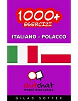 1000+ Esercizi Italiano - Polacco (ChitChat WorldWide) (Italian Edition)