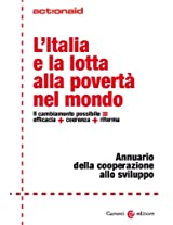 L'Italia e la lotta alla povertà nel mondo: Il cambiamento possibile = efficacia + coerenza + riforma (ActionAid)