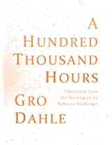 A Hundred Thousand Hours / Hundre tusen timer
