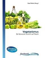 Vegetarismus: Der bewusste Verzicht auf Fleisch