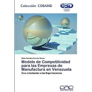 Modelo de Competitividad Para Las Empresas de Manufactura En Venezuela