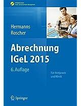 Abrechnung IGeL 2015: Für Arztpraxis und Klinik (Erfolgskonzepte Praxis- & Krankenhaus-Management)