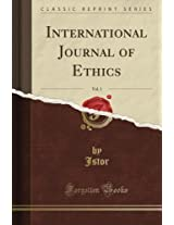 International Journal of Ethics, Vol. 1 (Classic Reprint)
