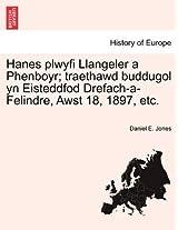 Hanes Plwyfi Llangeler a Phenboyr; Traethawd Buddugol Yn Eisteddfod Drefach-A-Felindre, Awst 18, 1897, Etc.