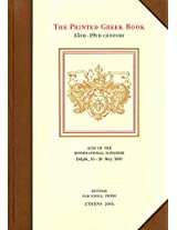 The Printed Greek Book 15th-19th Century: Acts of The International Congress, Delphi, 16-20 May 2001