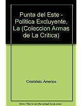 Punta del Este - Politica Excluyente, La (Coleccion Armas de La Critica)