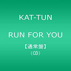 KAT-TUN RUN_FOR_YOU