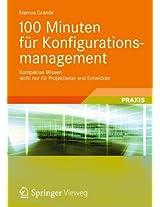 100 Minuten für Konfigurationsmanagement: Kompaktes Wissen nicht nur für Projektleiter und Entwickler