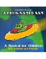 A Frog Named Sam: A Musical for Children (Soundtrack)