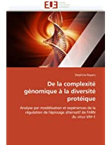 de La Complexite Genomique a la Diversite Proteique (Omn.Univ.Europ.)
