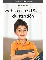 Mi hijo tiene déficit de atención (Aprender para crecer)