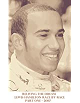 Reliving The Dream part 1: 2007 (Reliving The Dream - Lewis Hamilton in Formula One)