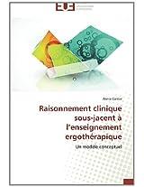 Raisonnement Clinique Sous-Jacent A L'Enseignement Ergotherapique