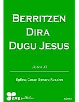BERRITZEN DIRA DUGU JESUS (Nola kristau bizitzan hazten)