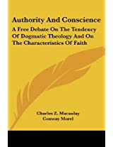 Authority and Conscience: A Free Debate on the Tendency of Dogmatic Theology and on the Characteristics of Faith