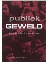 Publiek Geweld (Jaarboek Mens & Maatschappij)