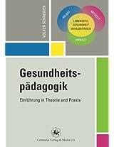 Gesundheitspädagogik: Einführung in Theorie und Praxis (Reihe Pädagogik)