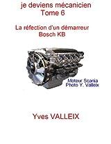 Je deviens mécanicien - tome 6: Réparation d'un démarreur KB - bosch (French Edition)
