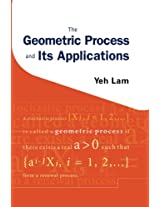 The Geometric Process And Its Applications