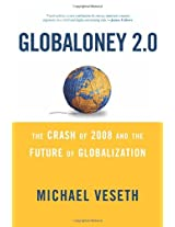 Globaloney 2.0: The Post-Crash Future of Globalization