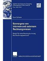 Konvergenz von internem und externem Rechnungswesen: Bedarf für eine Neustrukturierung des Rechnungswesens? (Schriften des Center for Controlling & Management (CCM))
