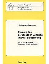 Planung Des Persoenlichen Vertriebs Im Pharmamarketing (Kreatives Management)
