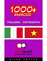 1000+ Esercizi Italiano - Vietnamita (ChitChat WorldWide) (Italian Edition)