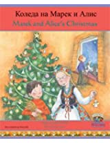 Marek and Alice's Christmas in Bulgarian and English: 1 (Celebrating Festivals)