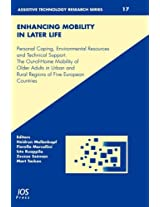 Enhancing Mobility in Late Life: Personal Coping, Environmental Resources and Technical Support - The Out-of-home Mobility of Older Adults in Urban ... 17 (Assistive Technology Research Series)