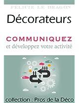 Décorateurs, communiquez et développez votre activité (Pros de la Déco)